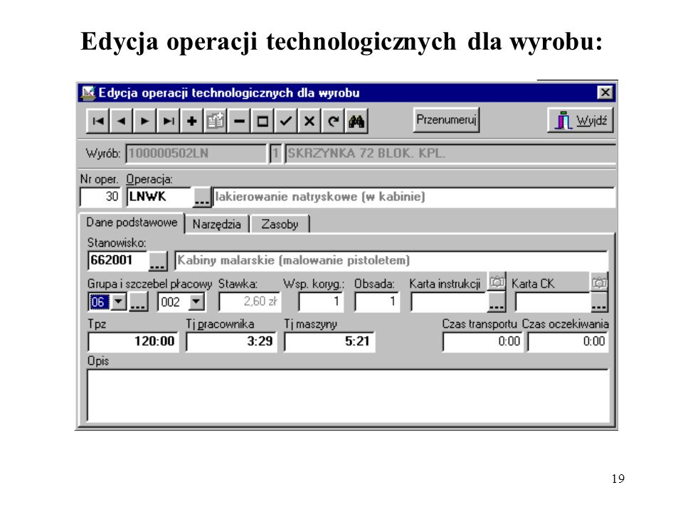 19 Edycja operacji technologicznych dla wyrobu: