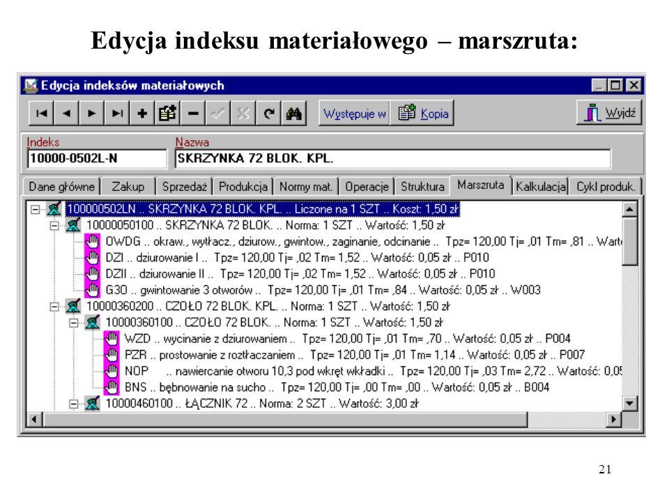 21 Edycja indeksu materiałowego – marszruta: