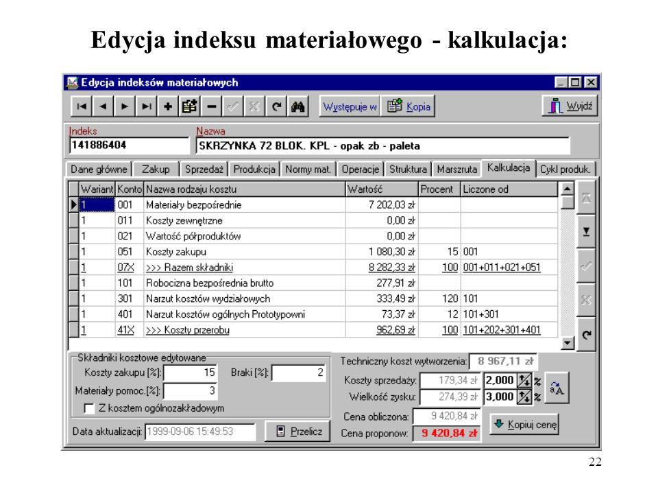 22 Edycja indeksu materiałowego - kalkulacja:
