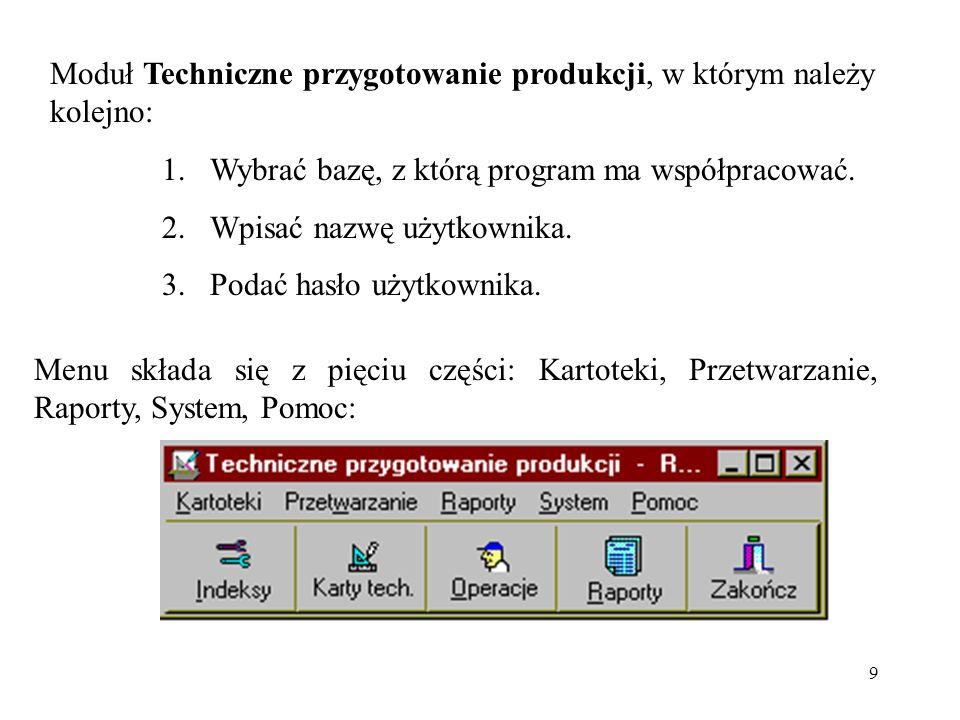 9 Moduł Techniczne przygotowanie produkcji, w którym należy kolejno: 1.Wybrać bazę, z którą program ma współpracować.