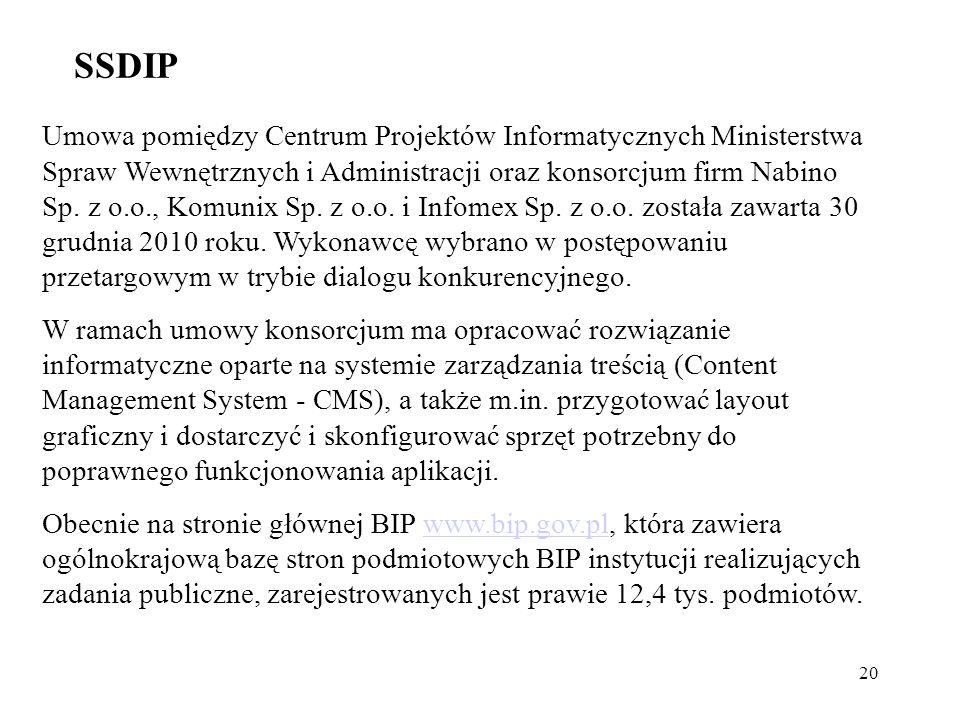 20 SSDIP Umowa pomiędzy Centrum Projektów Informatycznych Ministerstwa Spraw Wewnętrznych i Administracji oraz konsorcjum firm Nabino Sp. z o.o., Komu
