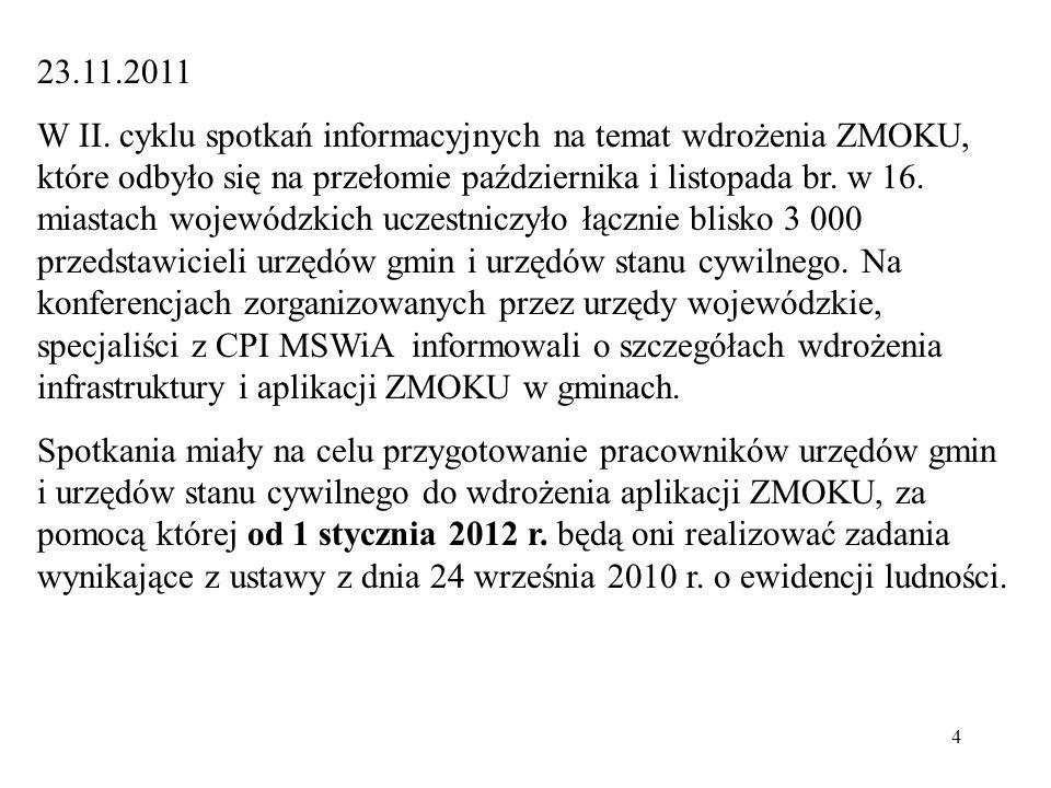 4 23.11.2011 W II. cyklu spotkań informacyjnych na temat wdrożenia ZMOKU, które odbyło się na przełomie października i listopada br. w 16. miastach wo