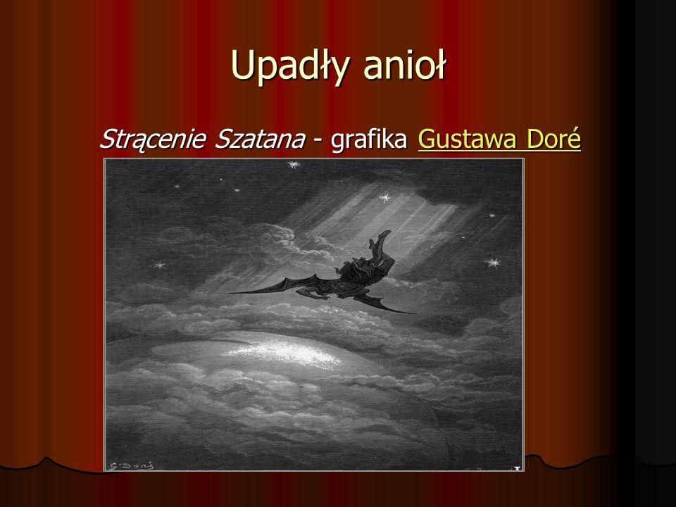 Upadły anioł Strącenie Szatana - grafika Gustawa Doré Strącenie Szatana - grafika Gustawa DoréGustawa DoréGustawa Doré