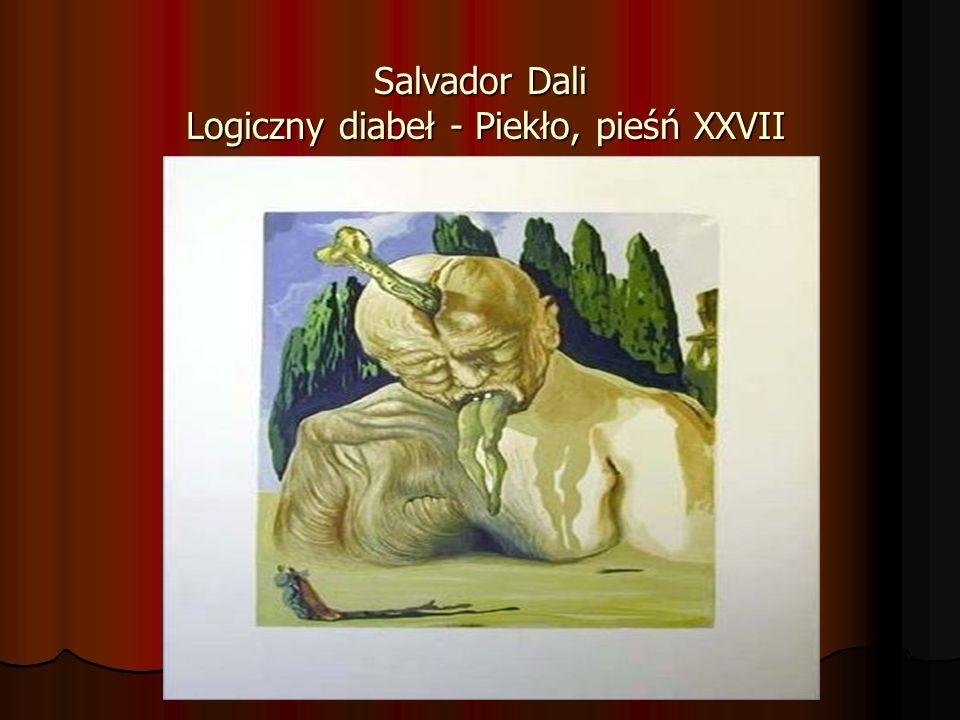 Salvador Dali Logiczny diabeł - Piekło, pieśń XXVII