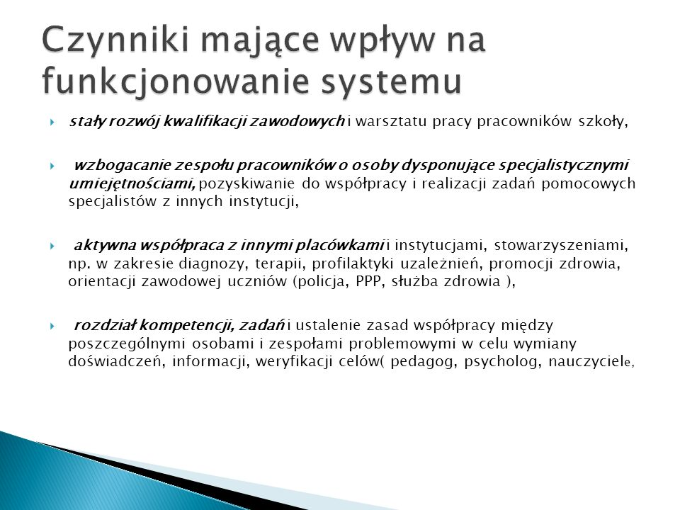 stały rozwój kwalifikacji zawodowych i warsztatu pracy pracowników szkoły, wzbogacanie zespołu pracowników o osoby dysponujące specjalistycznymi umiej