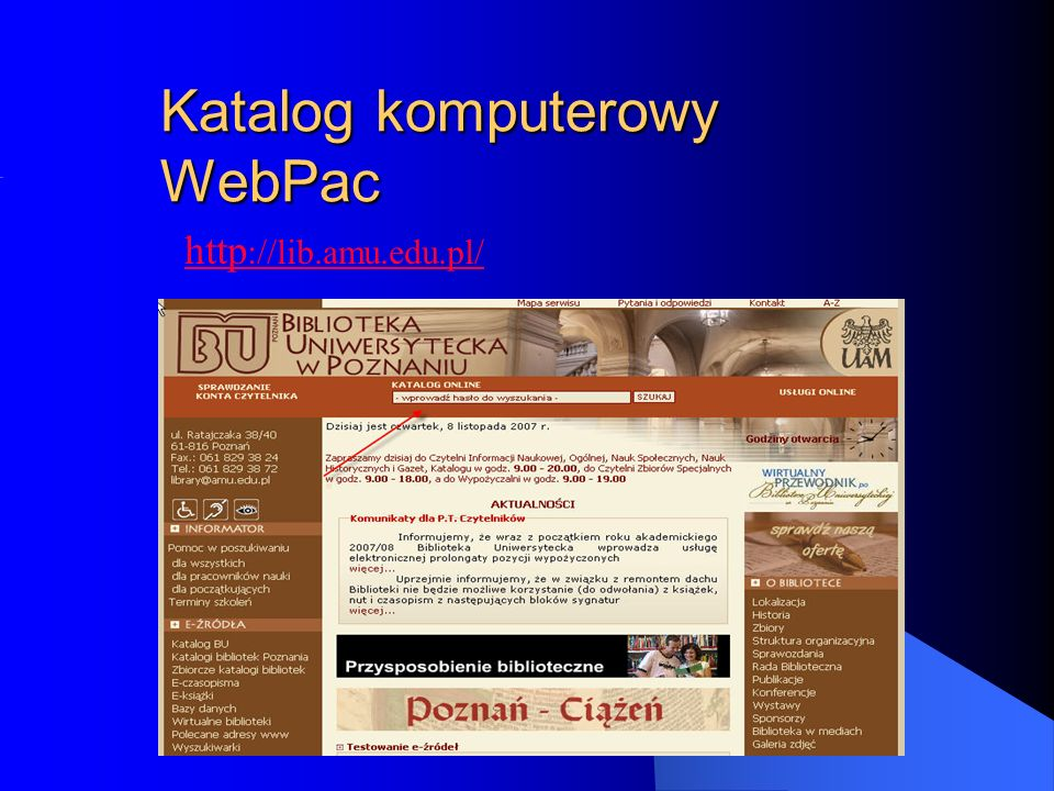 Katalog komputerowy WebPac http ://lib.amu.edu.pl/