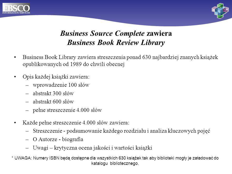 18 Business Source Complete zawiera Business Book Review Library Business Book Library zawiera streszczenia ponad 630 najbardziej znanych książek opub