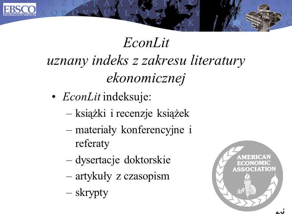 28 EconLit uznany indeks z zakresu literatury ekonomicznej EconLit indeksuje: –książki i recenzje książek –materiały konferencyjne i referaty –dyserta