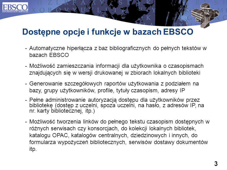 3 Automatyczne hiperłącza z baz bibliograficznych do pełnych tekstów w bazach EBSCO Możliwość zamieszczania informacji dla użytkownika o czasopismac