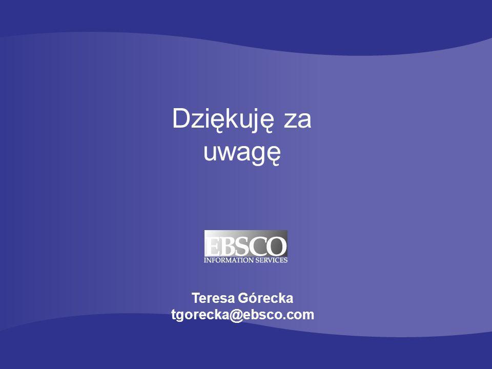 30 Dziękuję za uwagę Teresa Górecka tgorecka@ebsco.com