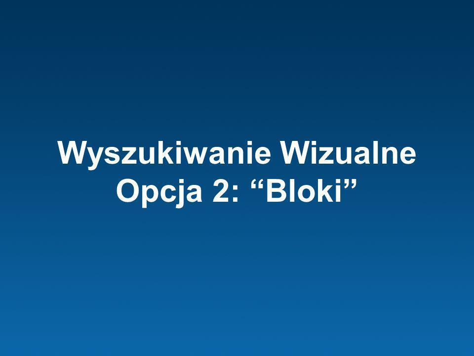 Wyszukiwanie Wizualne Opcja 2: Bloki