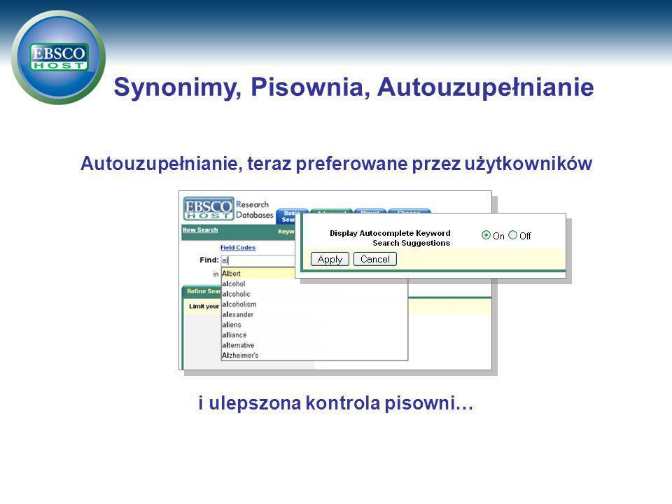 i ulepszona kontrola pisowni… Autouzupełnianie, teraz preferowane przez użytkowników Synonimy, Pisownia, Autouzupełnianie