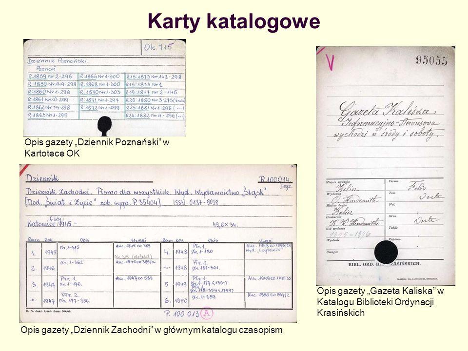 Opracowanie katalogowe gazet 1984 tradycyjne 1945 2004 tradycyjnekomputerowe Systemy: SKRYBACZ I TESK 1 I TESK 2 I SKRYBA I MAK I INNOPAC Formaty: MARC BN US MARC (MARC21)