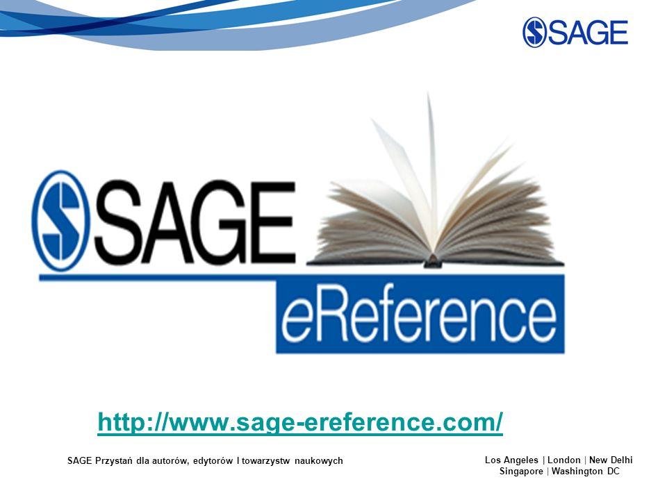 SAGE Przystań dla autorów, edytorów I towarzystw naukowych Los Angeles | London | New Delhi Singapore | Washington DC http://www.sage-ereference.com/