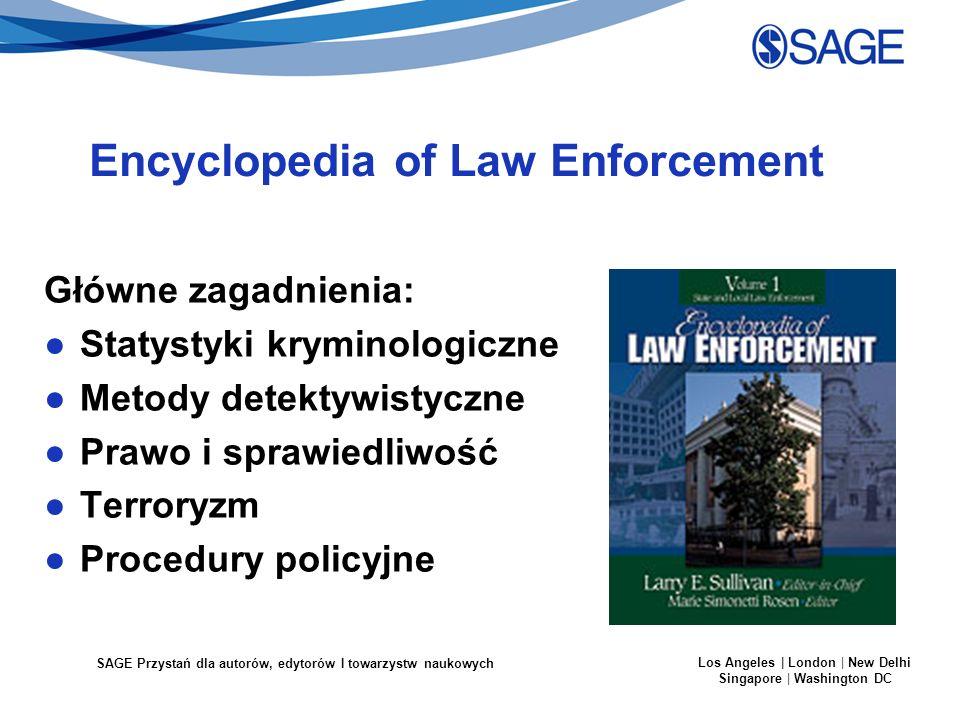 SAGE Przystań dla autorów, edytorów I towarzystw naukowych Los Angeles | London | New Delhi Singapore | Washington DC Encyclopedia of Law Enforcement
