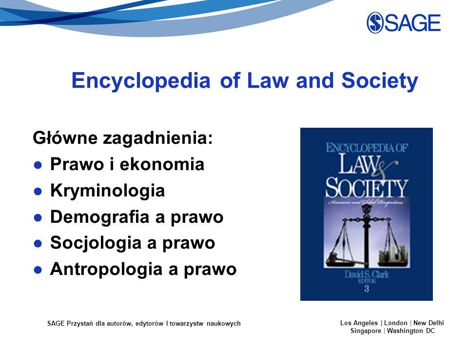 SAGE Przystań dla autorów, edytorów I towarzystw naukowych Los Angeles | London | New Delhi Singapore | Washington DC Encyclopedia of Law and Society