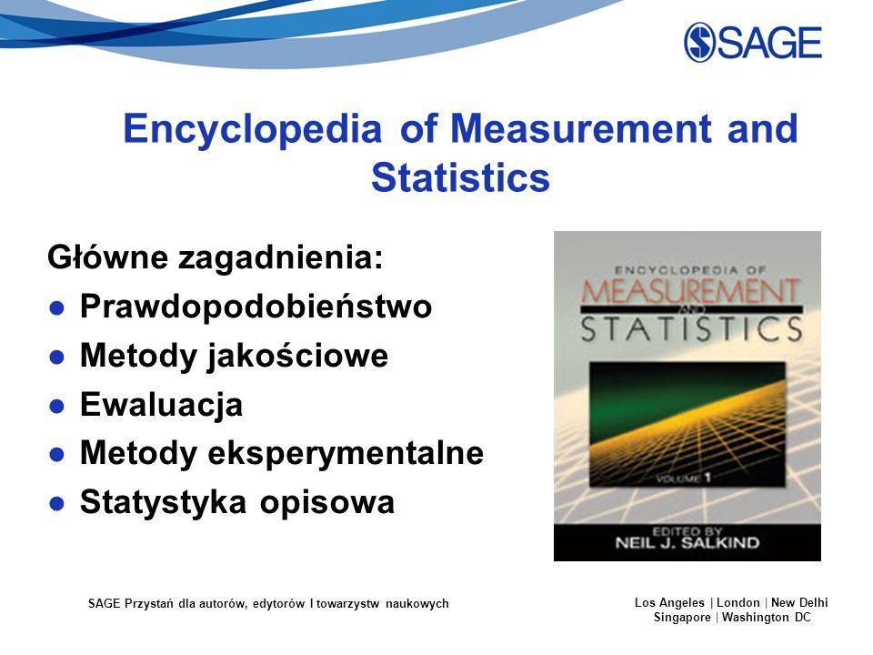 SAGE Przystań dla autorów, edytorów I towarzystw naukowych Los Angeles | London | New Delhi Singapore | Washington DC Encyclopedia of Measurement and