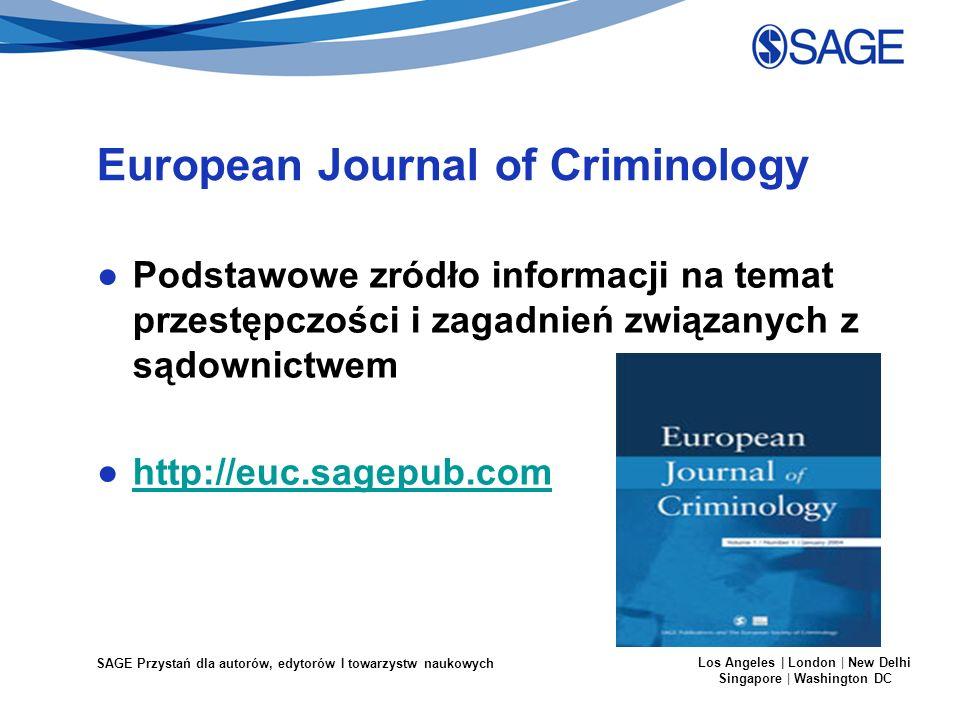 SAGE Przystań dla autorów, edytorów I towarzystw naukowych Los Angeles | London | New Delhi Singapore | Washington DC European Journal of Criminology