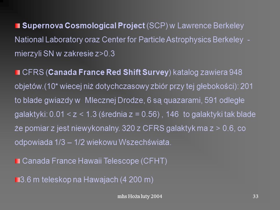 mhs Hoża luty 200433 Supernova Cosmological Project (SCP) w Lawrence Berkeley National Laboratory oraz Center for Particle Astrophysics Berkeley - mie
