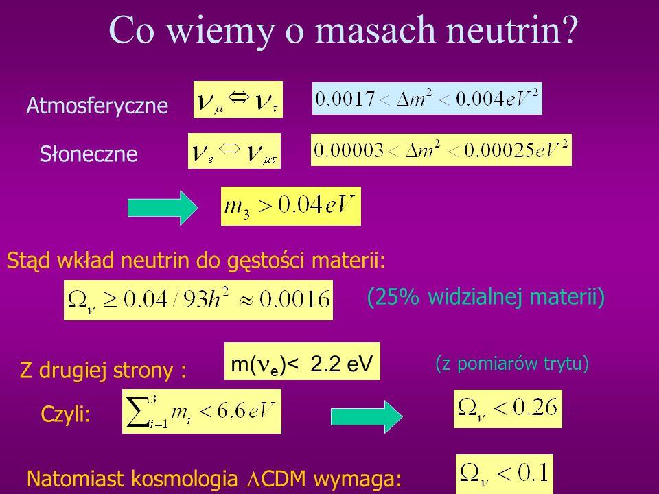 Oscylacje 3 zapachów Przy 3 generacjach są 3 m 2 s ale tylko 2 różnice są niezależne: From neutrinos to cosmic sources, lecture 5 2003