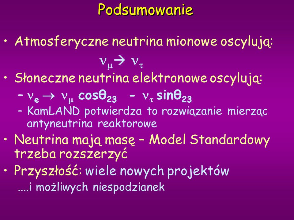 Macierze mieszania kwarki neutrina Prawie diagonalna Mieszanie prawie maksymalne 21 23 Instrukcje do rozszerzenia Modelu Standardowego ??