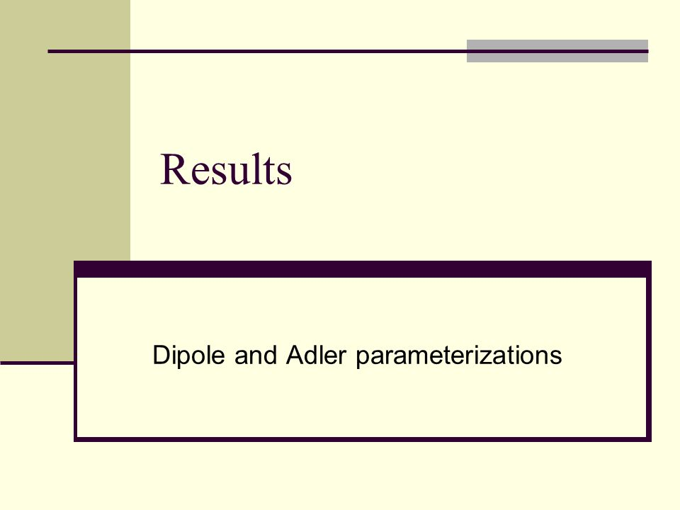 Results Dipole and Adler parameterizations