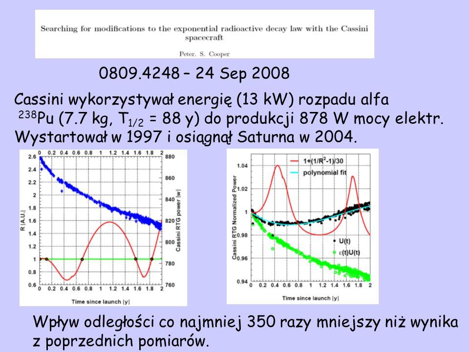 0809.4248 – 24 Sep 2008 Cassini wykorzystywał energię (13 kW) rozpadu alfa 238 Pu (7.7 kg, T 1/2 = 88 y) do produkcji 878 W mocy elektr. Wystartował w