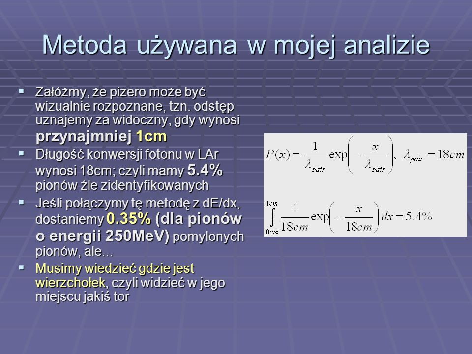 Metoda używana w mojej analizie Załóżmy, że pizero może być wizualnie rozpoznane, tzn.