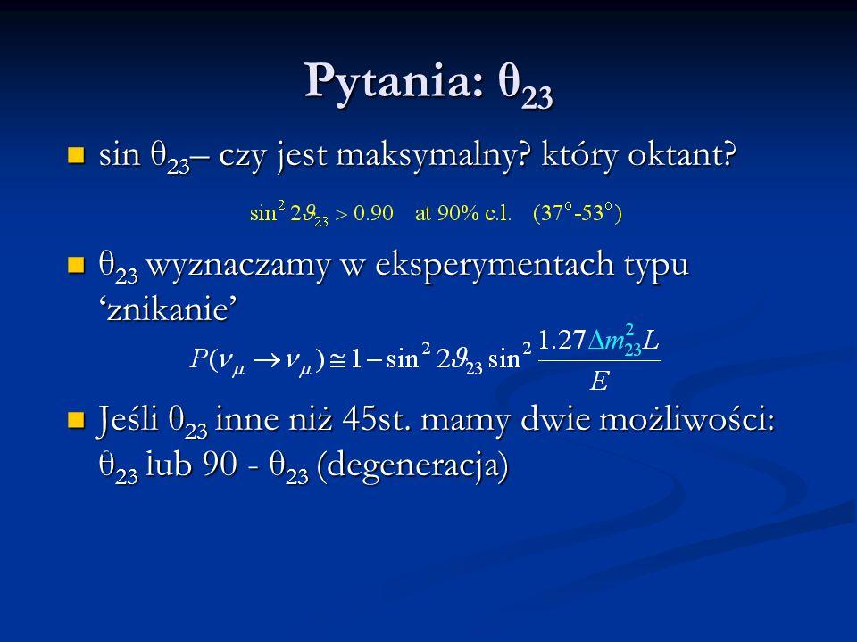 sin θ 23 – czy jest maksymalny. który oktant. sin θ 23 – czy jest maksymalny.