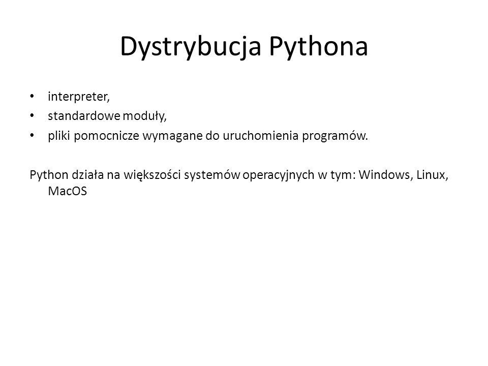 Dystrybucja Pythona interpreter, standardowe moduły, pliki pomocnicze wymagane do uruchomienia programów. Python działa na większości systemów operacy