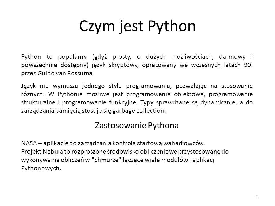 Czym jest Python 5 Python to popularny (gdyż prosty, o dużych możliwościach, darmowy i powszechnie dostępny) język skryptowy, opracowany we wczesnych latach 90.