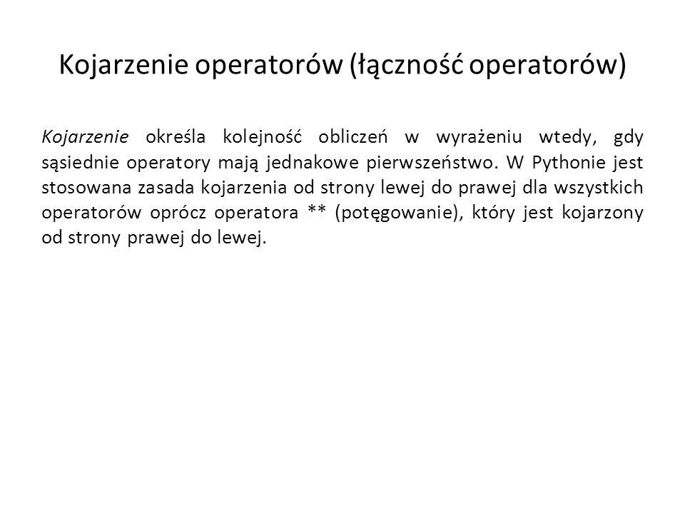 Kojarzenie operatorów (łączność operatorów) Kojarzenie określa kolejność obliczeń w wyrażeniu wtedy, gdy sąsiednie operatory mają jednakowe pierwszeństwo.