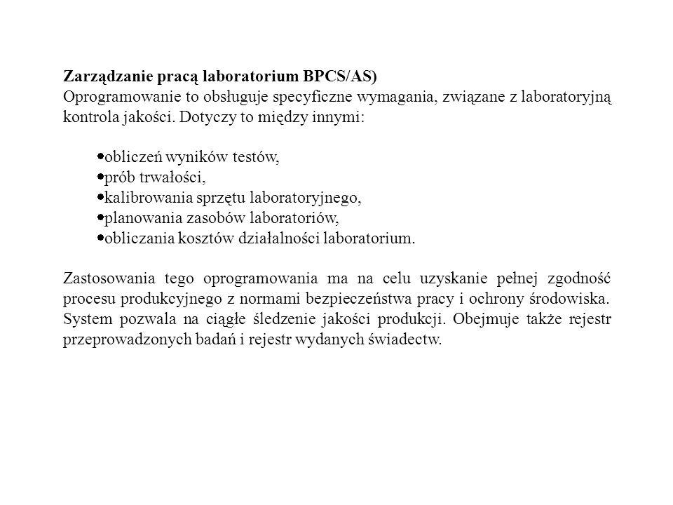 Zarządzanie pracą laboratorium BPCS/AS) Oprogramowanie to obsługuje specyficzne wymagania, związane z laboratoryjną kontrola jakości. Dotyczy to międz
