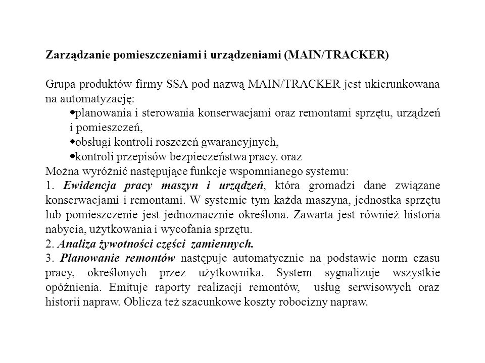 Zarządzanie pomieszczeniami i urządzeniami (MAIN/TRACKER) Grupa produktów firmy SSA pod nazwą MAIN/TRACKER jest ukierunkowana na automatyzację: planow