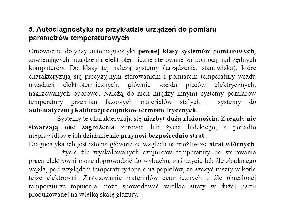 5. Autodiagnostyka na przykładzie urządzeń do pomiaru parametrów temperaturowych Omówienie dotyczy autodiagnostyki pewnej klasy systemów pomiarowych,