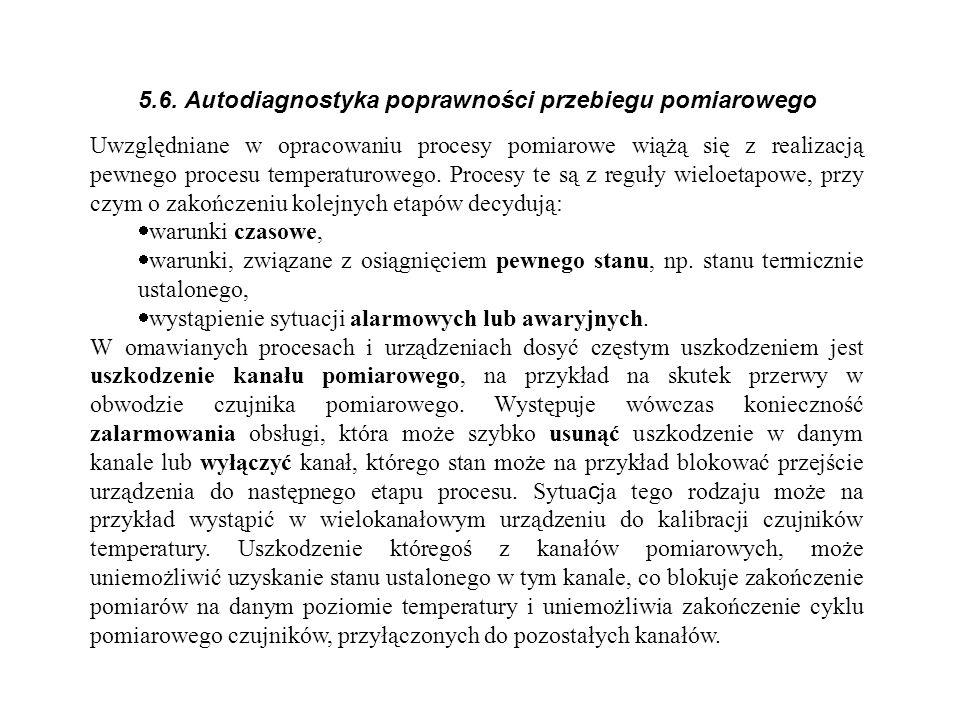 5.6. Autodiagnostyka poprawności przebiegu pomiarowego Uwzględniane w opracowaniu procesy pomiarowe wiążą się z realizacją pewnego procesu temperaturo