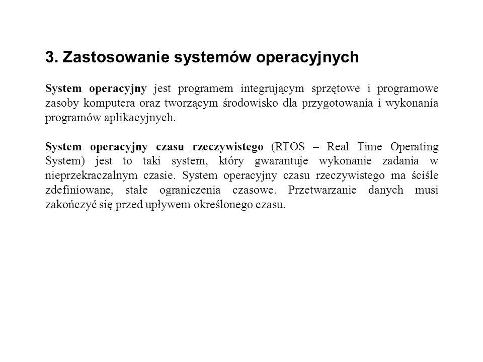 3. Zastosowanie systemów operacyjnych System operacyjny jest programem integrującym sprzętowe i programowe zasoby komputera oraz tworzącym środowisko