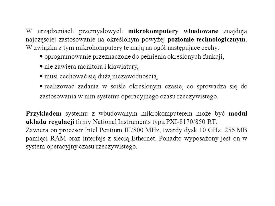 W urządzeniach przemysłowych mikrokomputery wbudowane znajdują najczęściej zastosowanie na określonym powyżej poziomie technologicznym. W związku z ty