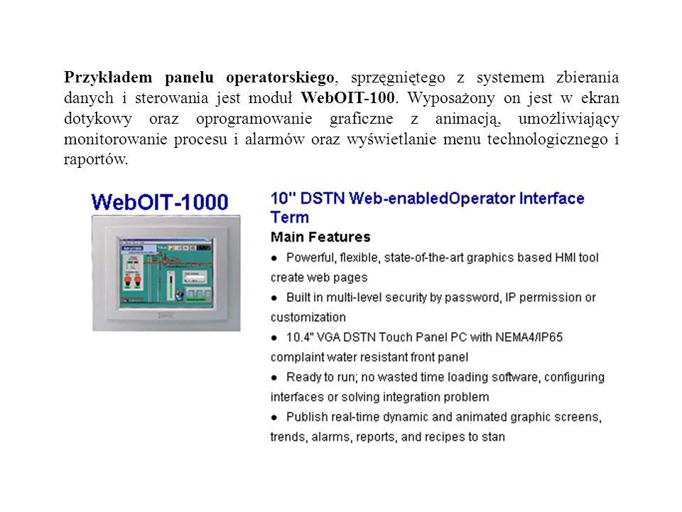 Przykładem panelu operatorskiego, sprzęgniętego z systemem zbierania danych i sterowania jest moduł WebOIT-100. Wyposażony on jest w ekran dotykowy or