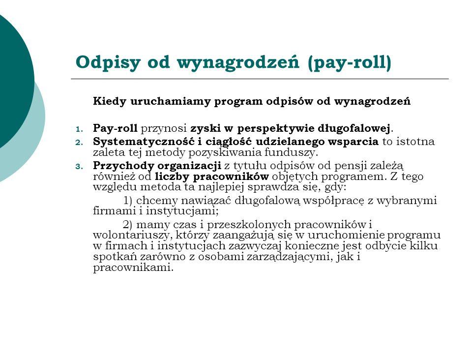 Odpisy od wynagrodzeń (pay-roll) Kiedy uruchamiamy program odpisów od wynagrodzeń 1. Pay-roll przynosi zyski w perspektywie długofalowej. 2. Systematy