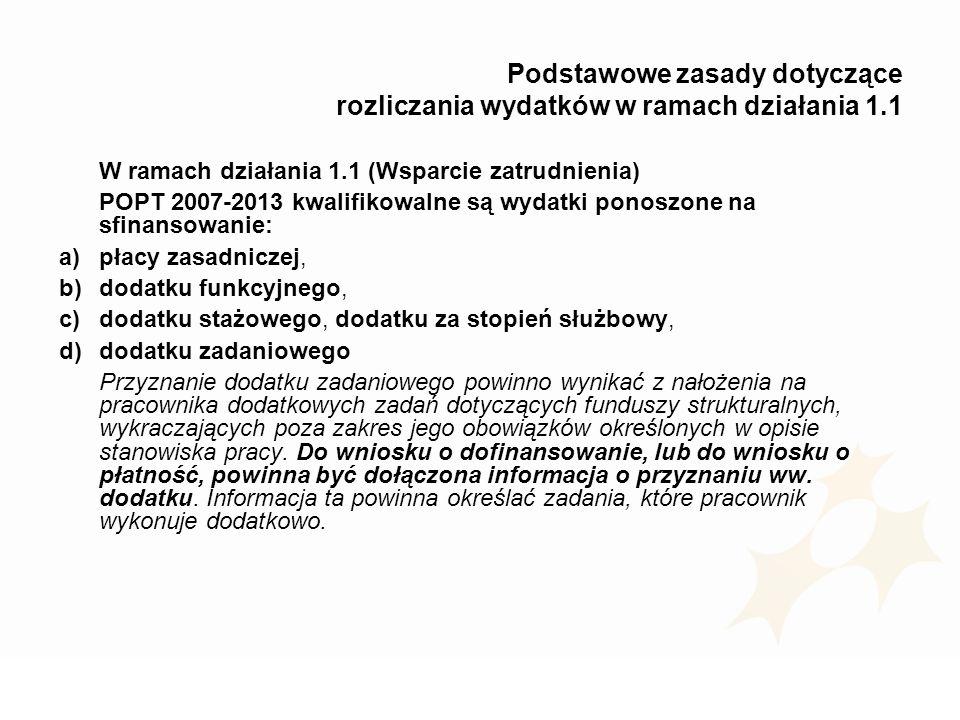 Podstawowe zasady dotyczące rozliczania wydatków w ramach działania 1.1 W ramach działania 1.1 (Wsparcie zatrudnienia) POPT 2007-2013 kwalifikowalne s