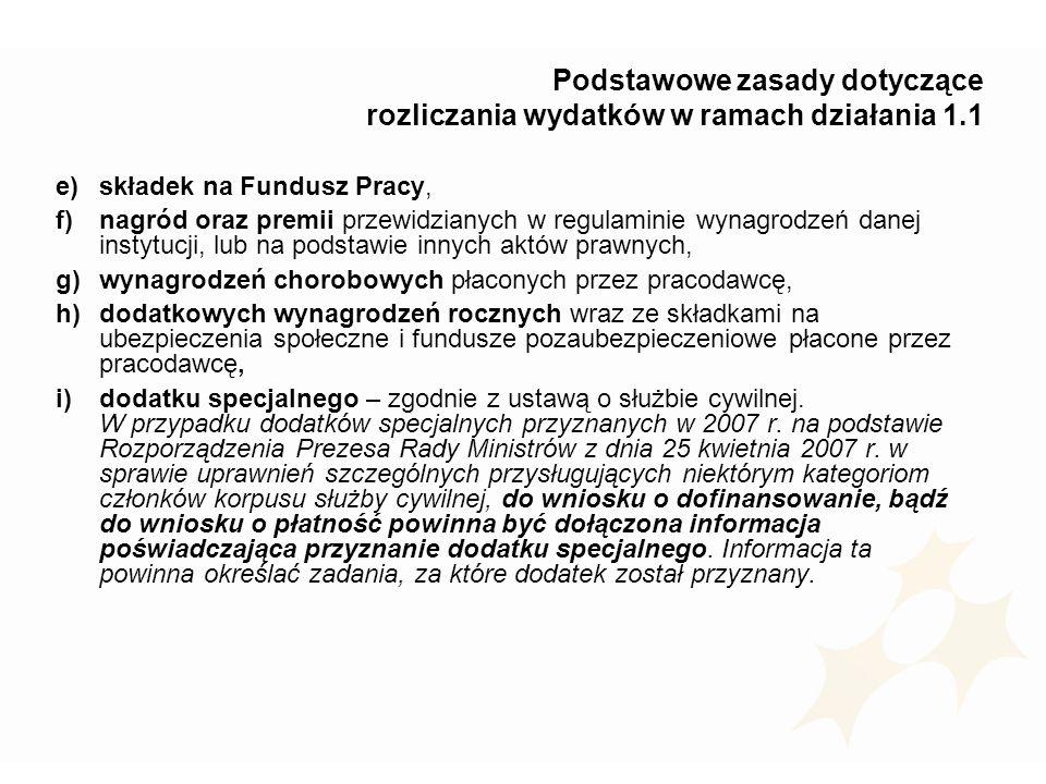 Podstawowe zasady dotyczące rozliczania wydatków w ramach działania 1.1 e)składek na Fundusz Pracy, f)nagród oraz premii przewidzianych w regulaminie