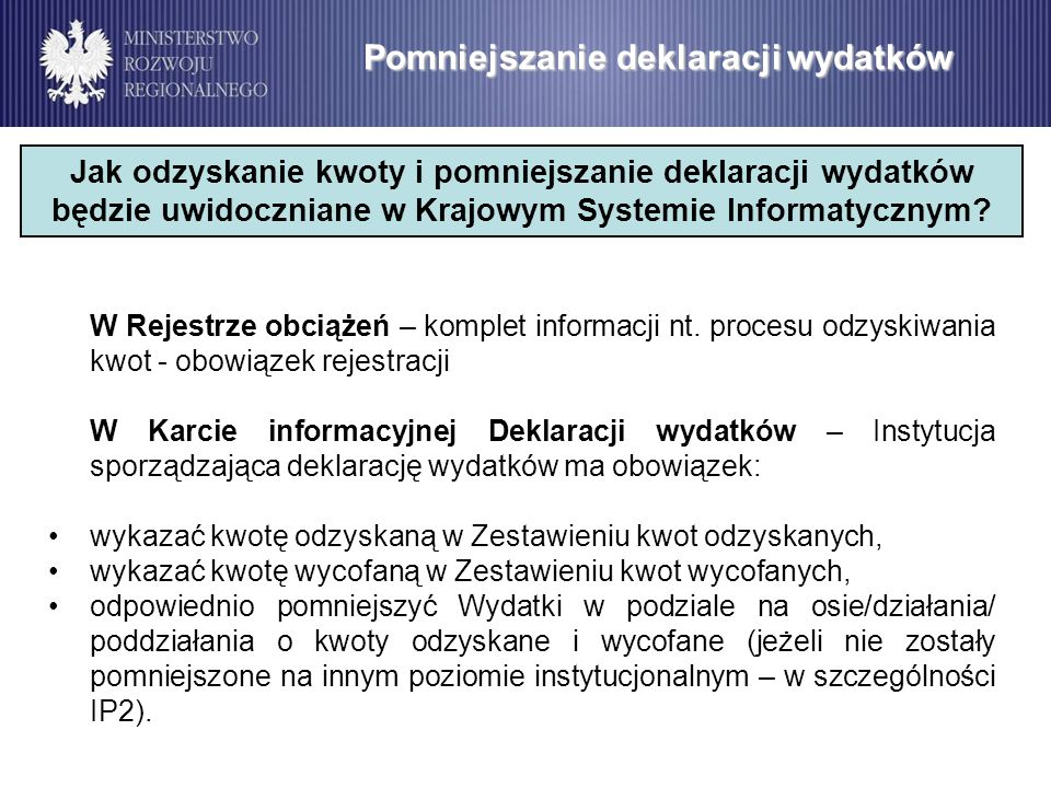 W Rejestrze obciążeń – komplet informacji nt. procesu odzyskiwania kwot - obowiązek rejestracji W Karcie informacyjnej Deklaracji wydatków – Instytucj