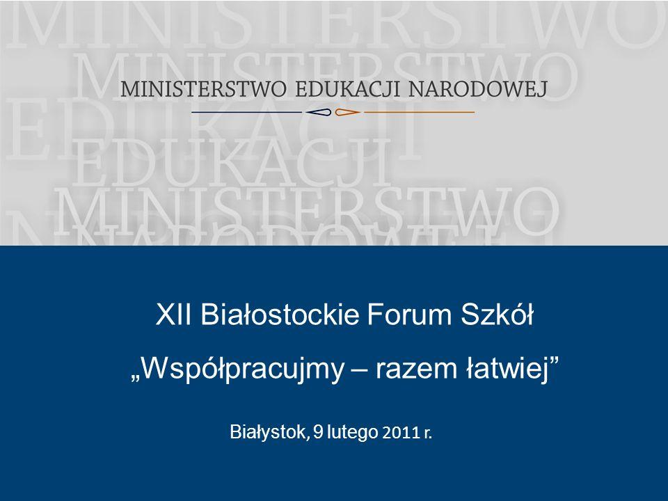 Białystok, 9 lutego 2011 r. XII Białostockie Forum Szkół Współpracujmy – razem łatwiej