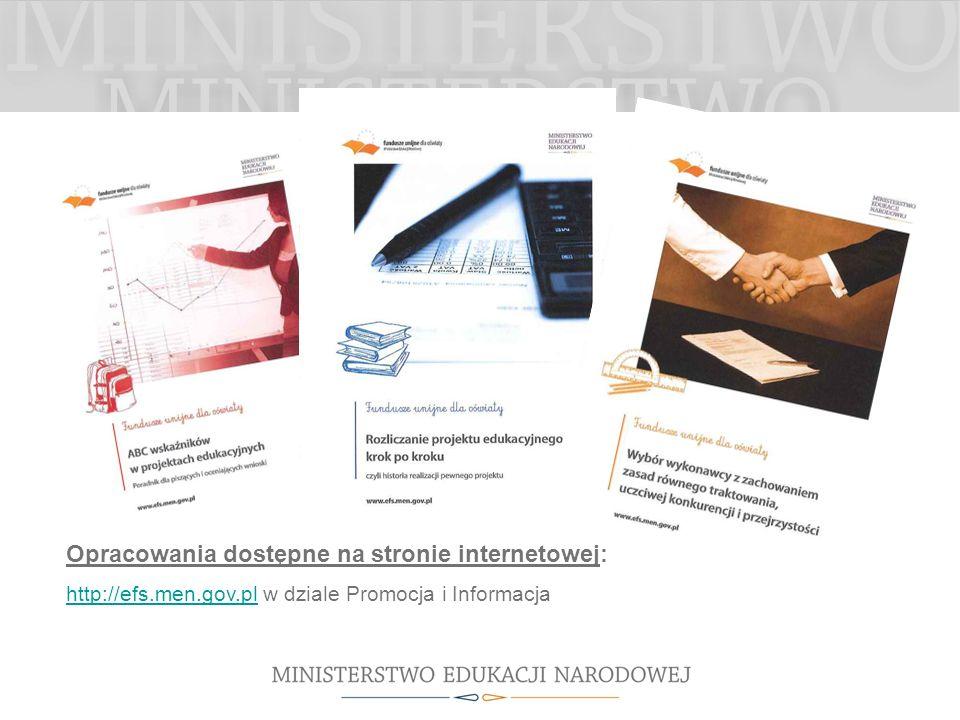 Opracowania dostępne na stronie internetowej: http://efs.men.gov.plhttp://efs.men.gov.pl w dziale Promocja i Informacja