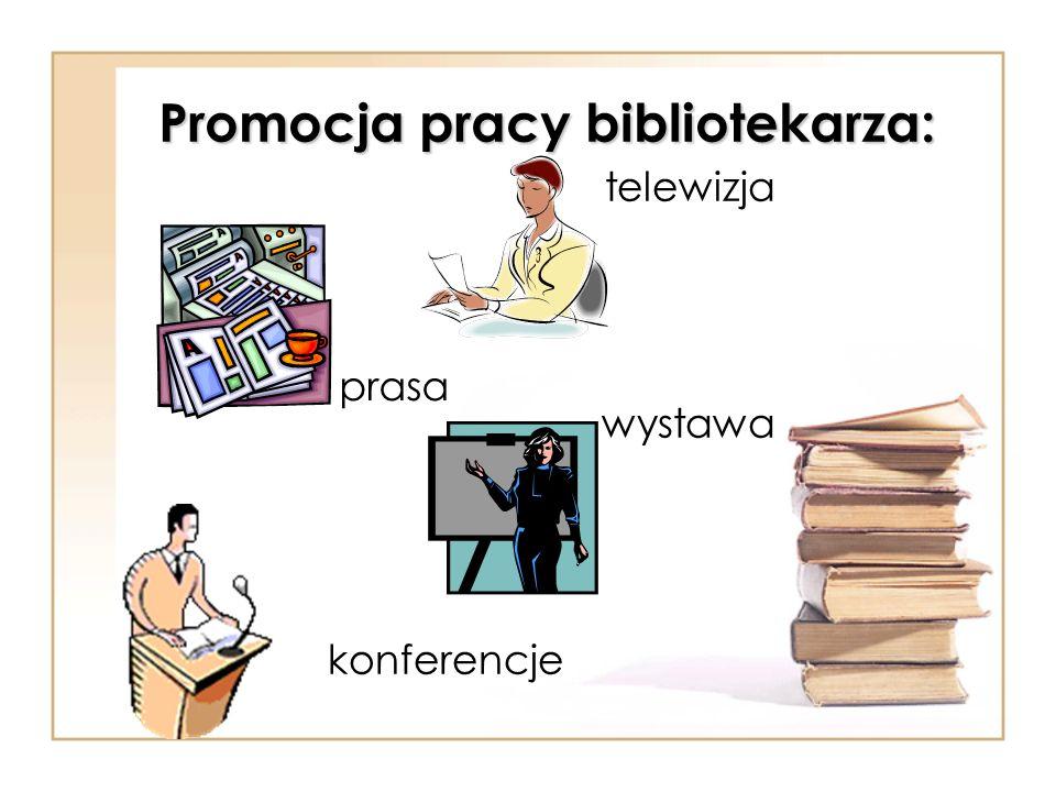Promocja pracy bibliotekarza: telewizja wystawa konferencje prasa