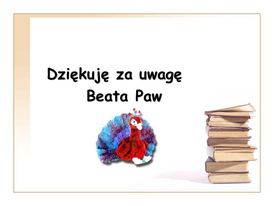 Dziękuję za uwagę Beata Paw Beata Paw