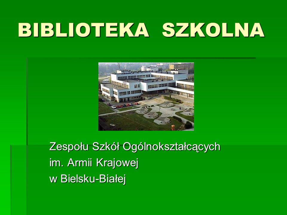 BIBLIOTEKA SZKOLNA Zespołu Szkół Ogólnokształcących im. Armii Krajowej w Bielsku-Białej
