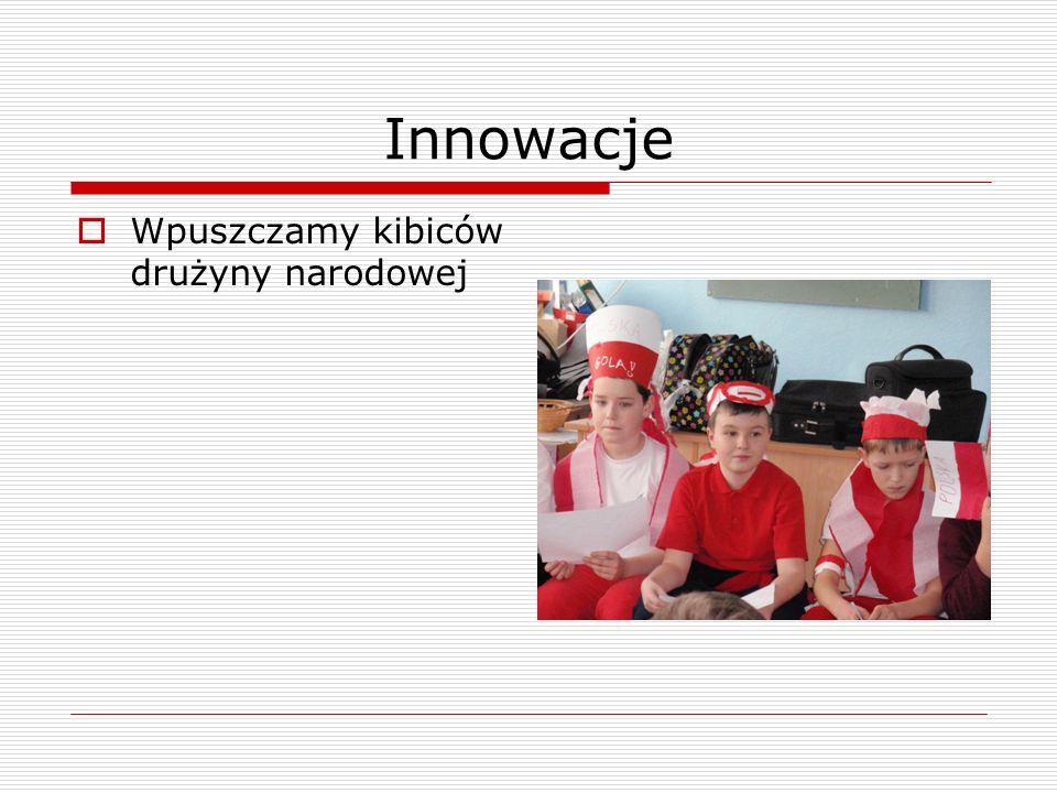 Innowacje Stroje przygotowywane są wspólnie z wychowawcami na lekcjach wychowawczych.