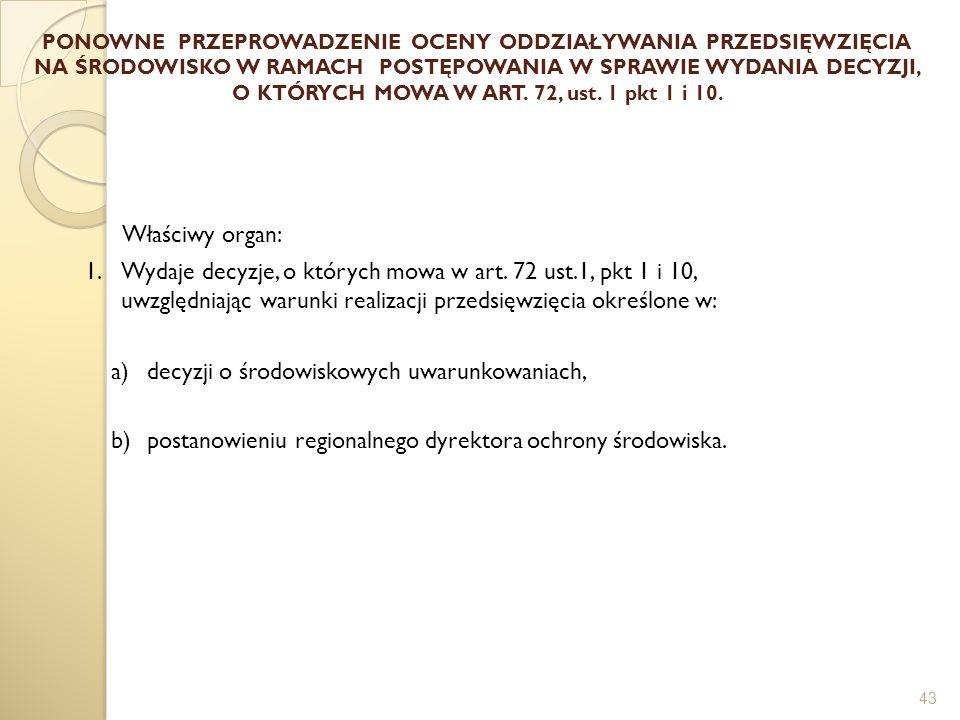 PONOWNE PRZEPROWADZENIE OCENY ODDZIAŁYWANIA PRZEDSIĘWZIĘCIA NA ŚRODOWISKO W RAMACH POSTĘPOWANIA W SPRAWIE WYDANIA DECYZJI, O KTÓRYCH MOWA W ART. 72, u